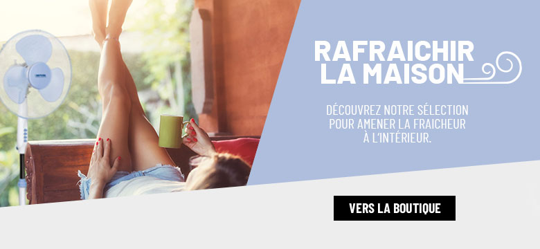 RAFRAICHIR LA MAISON